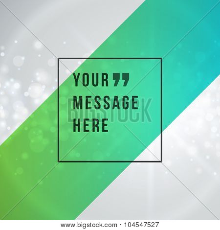 Vector abstract bokeh light background and place for Quote message sign.
