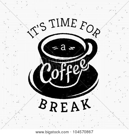 Its time for a coffee break hipster stylized poster