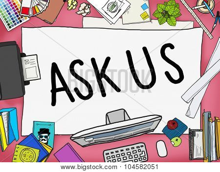 Ask Us Help Support Response Information Concept