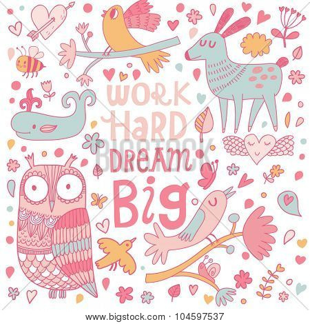 Work hard, dream big. Awesome motivating card in vector. Lovely owl, birds, rabbit, whale in romantic symbols. Pastel colored background with inspirational text