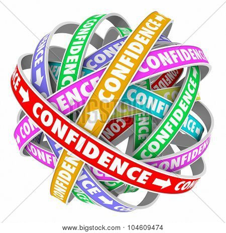 Confidence word on a ribbon in a circular pattern to illustrate self assurance and determination