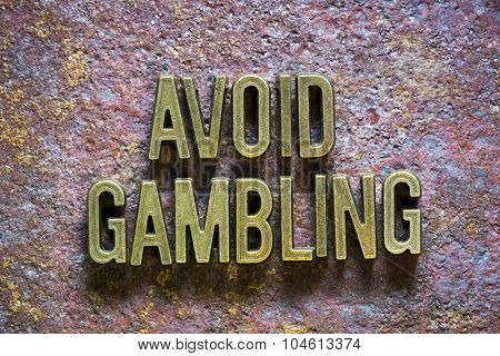 Avoid Gambling