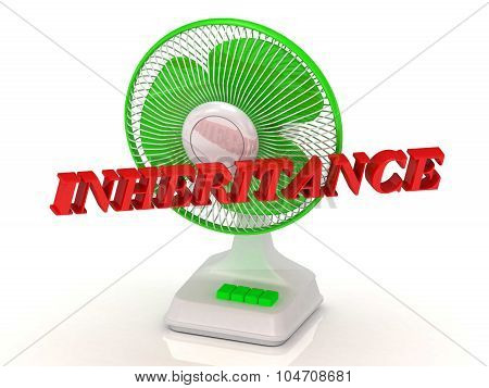 Inheritance- Green Fan Propeller And Bright Color Letters