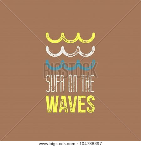 Surf On The Waves T-shirt Design - Yellow, White And Blue Retro Waves Ond Brown Background