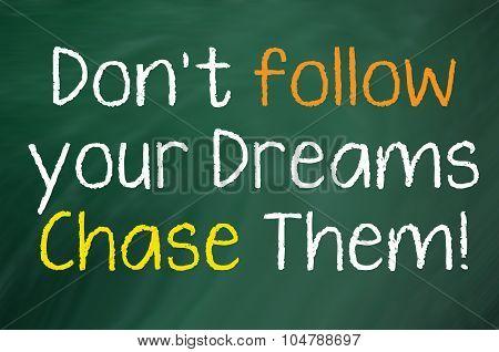 Don't Follow Your Dreams