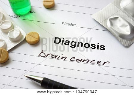 Diagnosis brain cancer written in the diagnostic form.