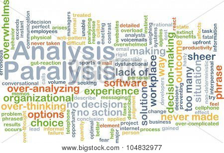 Background concept wordcloud illustration of analysis paralysis