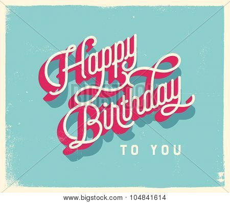 Vintage Style Birthday Card - Happy Birthday to You. Vector EPS10.