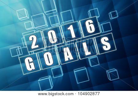 New Year 2016 Goals In Blue Glass Blocks