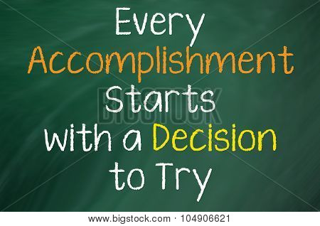 Every Accomplishment Starts with...