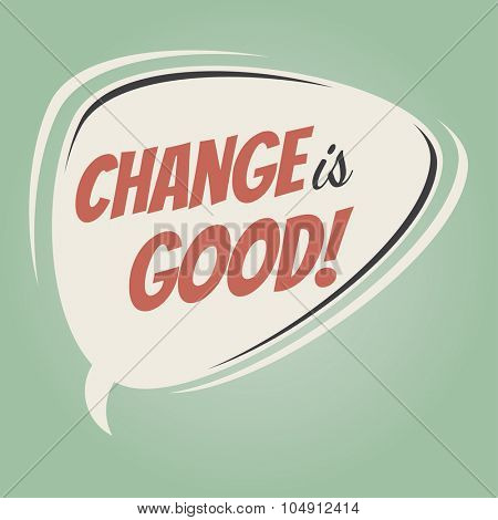 change is good retro speech bubble