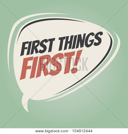 first things first retro speech bubble