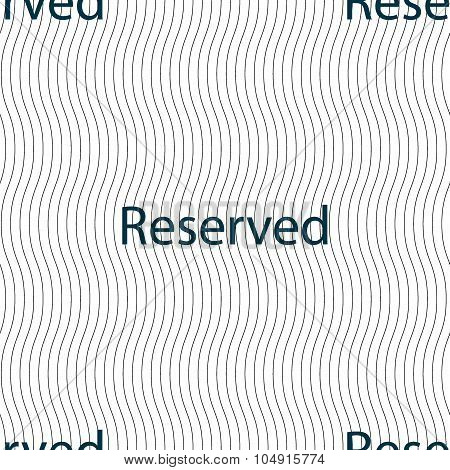Reserved Sign Icon. Seamless Pattern With Geometric Texture. Vector