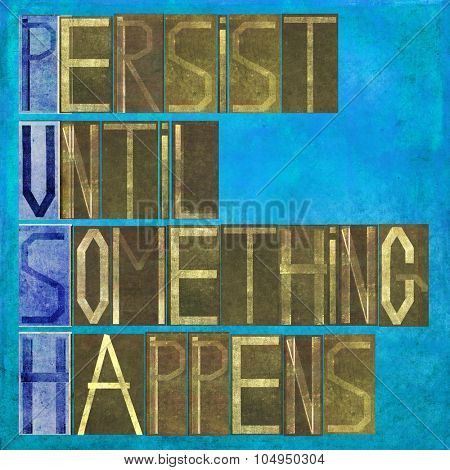 Persist until something happens