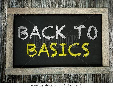 Back to Basics written on chalkboard