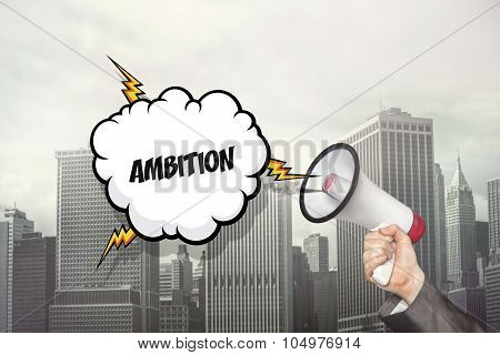 Ambition text on speech bubble and megaphone