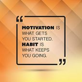 Постер, плакат: Motivation Is What Gets You Started Habit Is What Keeps You Going Inspirational Quote Slogan S