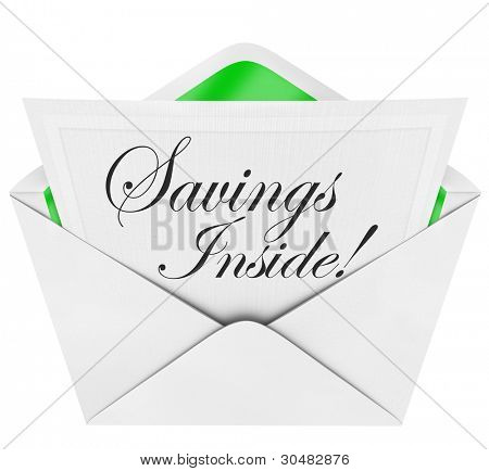 An opening envelope with a note reading Savings Inside inviting you to open up for coupons or other offers at a special discount event at a store or other business