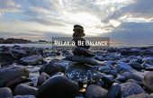 Balance Quote. Inspirational Motivational Quote- Relax And Be Balance. With Sea Stones Balance Forma poster