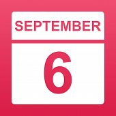 September 6. White Calendar On A  Colored Background. Day On The Calendar. Sixth Of  September. Rasp poster