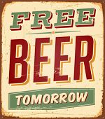 image of drawing beer  - Vintage Free Beer Tomorrow Metal Sign   - JPG