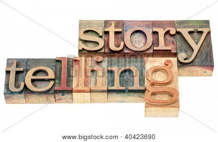 storytelling - isolated word in vintage letterpress wood type printing blocks