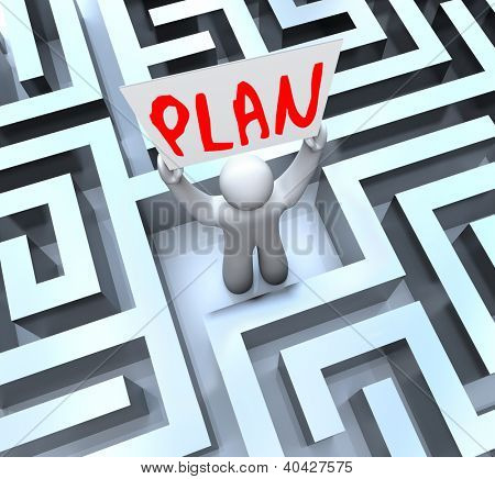 A man holds a sign with the word Plan in a maze or labyrinth to symbolize a way out