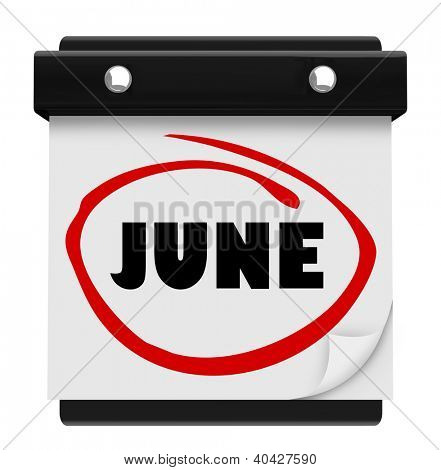 A wall calendar with the word June circled in red marker, reminding you of the change in months and switch from colder spring months to warmer summer monthly weather