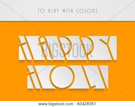 Creative stylish text Happy Holi on yellow and grey background,concept for Indian colour festival Happy Holi.