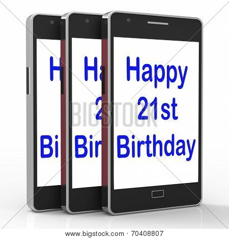 Happy 21St Birthday Smartphone Shows Congratulating On Twenty One Years