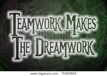 Teamwork Makes The Dreamwork Concept