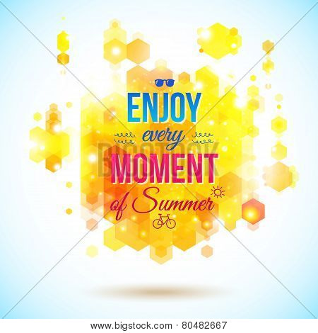 Enjoy every moment of Summer. Positive and bright poster.