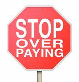 image of octagon shape  - A red octogon shaped sign with the words Stop Over Paying - JPG
