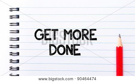 Get More Done Text Written On Notebook Page