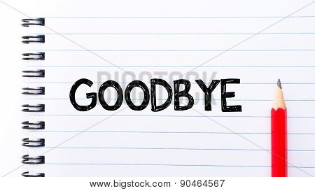 Goodbye Text Written On Notebook Page