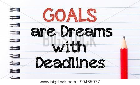 Goals Are Dreams With Deadlines Text