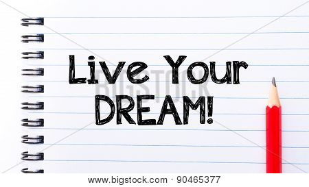 Live Your Dream Text Written On Notebook Page