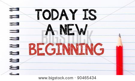 Today Is A New Beginning Text Written On Notebook Page