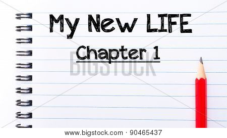 My New Life Chapter One Text Written On Notebook Page