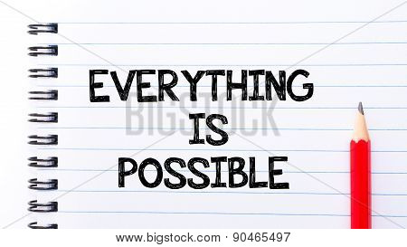 Everything Is Possible Text Written On Notebook Page
