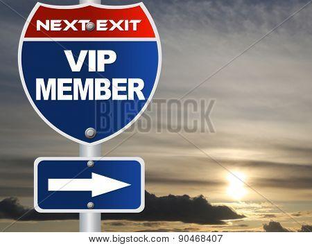 Vip member road sign