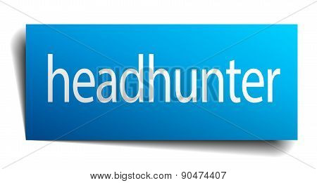 Headhunter Blue Square Isolated Paper Sign On White