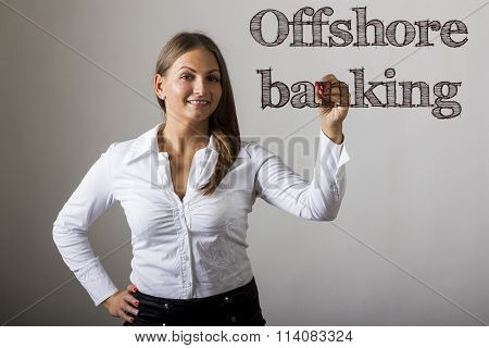 Offshore Banking - Beautiful Girl Writing On Transparent Surface