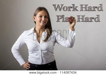 Work Hard Play Hard - Beautiful Girl Writing On Transparent Surface