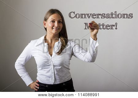 Conversations Matter! - Beautiful Girl Writing On Transparent Surface