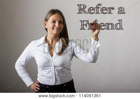 Refer A Friend - Beautiful Girl Writing On Transparent Surface