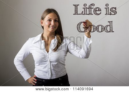 Life Is Good - Beautiful Girl Writing On Transparent Surface