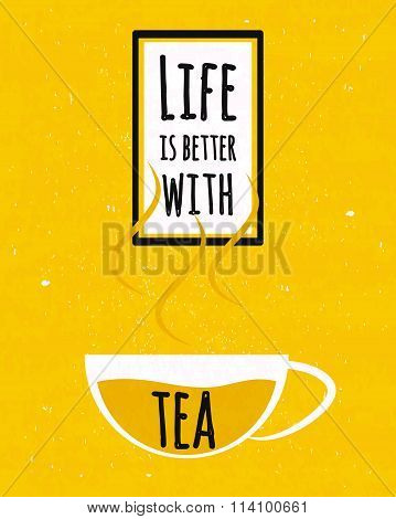 Colorful Typography Poster With Motivational Quote Life Is Better With A Cup Of Fragrant Green Tea F