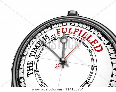 Time Is Fulfilled Red Message On Concept Clock