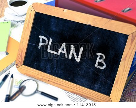Plan B Handwritten on Chalkboard.